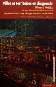 Ariella Masboungi - Villes et territoires en diagonale - Pierre Veltz, Grand Prix de l'urbanisme 2017.