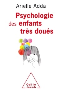 Arielle Adda - Psychologie des enfants très doués.