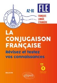 La conjugaison française FLE Français langue étrangère A2-B1- Révisez et testez vos connaissances - Arielle Bitton | Showmesound.org