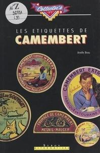 Arielle Brau et  Rafik - Les étiquettes de Camembert.