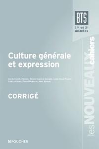 Arielle Covelli et Pascal Melmoux - Culture générale et expression BTS 1er et 2e années - Corrigé.