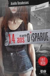 Arielle Desabysses - 14 ans et portée disparue - Une histoire vraie.