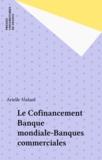 Arielle Malard - Le Cofinancement Banque mondiale-Banques commerciales.