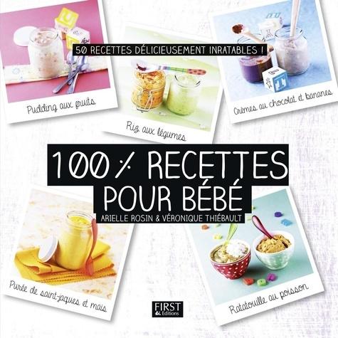 100% recettes pour bébé. 50 recettes délicieusement inratables !