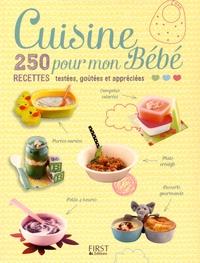 Arielle Rosin et Martine Walker - Cuisine pour mon bébé - 250 recettes testées, goûtées et appréciées.