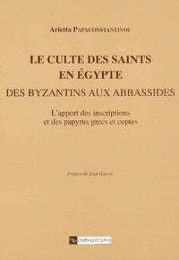 Goodtastepolice.fr Le culte des saints en Egypte des Byzantins aux Abbassides. - L'apport des inscriptions et des papyrus grecs et coptes Image