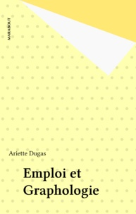 Ariette Dugas - Emploi et graphologie.