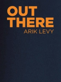 Arik Levy - Out There.