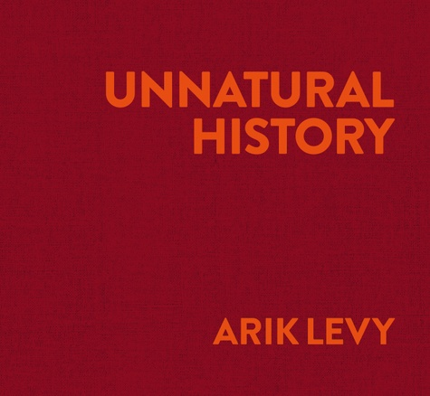 Arik Levy - Unnatural History.