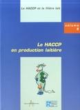 Arilait - Le HACCP et la filière lait - Tome 2 : Le HACCP en production laitière.