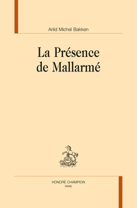 Arild Michel Bakken - La présence de Mallarmé.