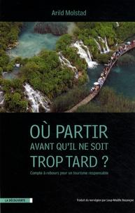 Où aller avant quil ne soit trop tard ? - Compte à rebours pour un tourisme responsable.pdf