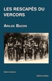 Arilde Bacon - Les rescapés du Vercors.