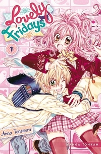 Arina Tanemura - Lovely Fridays Tome 1 : .