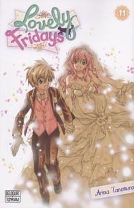 Arina Tanemura - Lovely Fridays Tome 11 : .