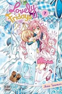 Arina Tanemura - Lovely Fridays Tome 7 : .