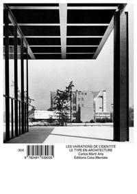 Arís carlos Martí et Raphael Moneo - Les Variations de l'identité - Le type en architecture.