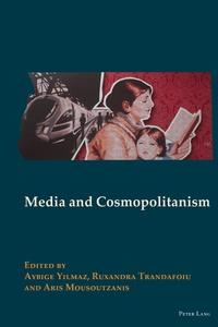 Aris Mousoutzanis et Aybige Yilmaz - Media and Cosmopolitanism.