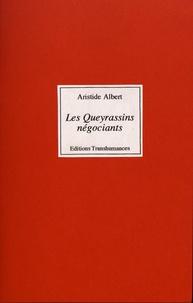 Aristide Albert - Les Queyrassins négociants.