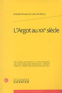 Histoiresdenlire.be L'Argot au XXe siècle - Edition inversée et raisonnée du dictionnaire français-argot (1901-1905) par Denis Delaplace Image