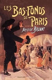 Aristide Bruant - Les bas-fonds de Paris Tome 1 : .