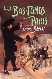 Aristide Bruant - Les bas-fonds de Paris Tome 2 : .