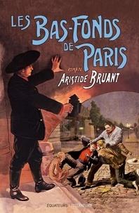Aristide Bruant - Les bas-fonds de Paris Tome 3 : .