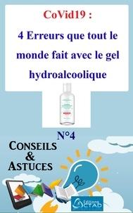 Aristide Didier T. Chabi et Editions Ctad - CoVid19 : 4 Erreurs que tout le monde fait avec le gel hydroalcoolique (Conseils et astuces) - Conseils et Astuces.