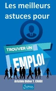 Aristide Didier T. CHABI et Editions Ctad - Les meilleures astuces pour trouver un emploi.