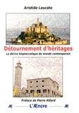 Aristide Leucate - Détournement d'héritages - La dérive kleptocratique du monde contemporain.