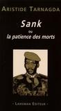 Aristide Tarnagda - Sank ou la patience des morts.