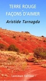 Aristide Tarnagda - Terre rouge ; Façons d'aimer.