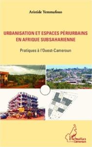 Urbanisation et espaces périurbains en Afrique subsaharienne - Pratiques à lOuest-Cameroun.pdf