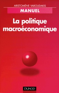 Aristomène Varoudakis - La politique macroéconomique.