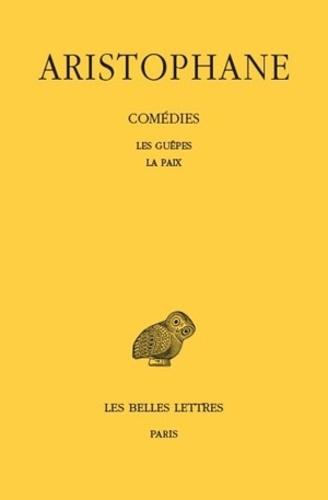 Aristophane - Comédies - Tome 2, Les guêpes ; La paix, Edition bilingue français-grec ancien.