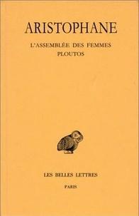 Aristophane - Comédies - Tome 5, L'Assemblée des Femmes ; Ploutos.