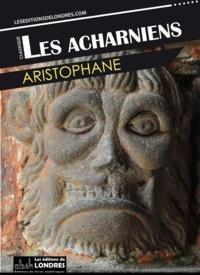 Aristophane - Les Acharniens.