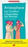 Aristophane - Les Cavaliers ; L'Assemblée des femmes - Prépas scientifiques.