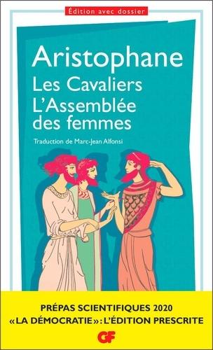 Les Cavaliers ; L'Assemblée des femmes. Prépas scientifiques  Edition 2020