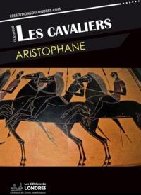 Aristophane - Les Cavaliers.