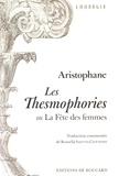 Aristophane - Les Thesmophories ou La fête des femmes - Edition bilingue français-grec.