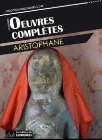 Aristophane - Oeuvres complètes d'Aristophane.