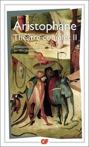 Aristophane - Théatre complet Tome II - Les Oiseaux.Lysistrata.Les Thesmophories.Les Grenouilles.L'assemblée des femmes.Ploutos.