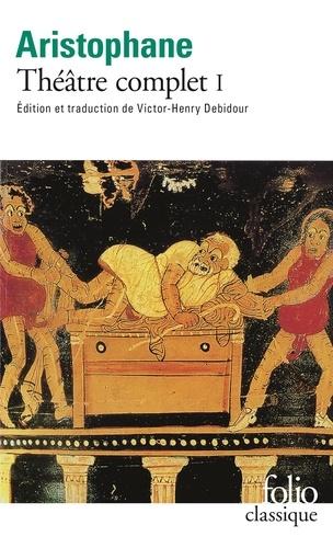 Aristophane - Théâtre complet - Tome 1.