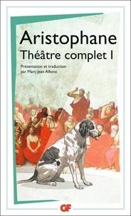 Aristophane - Théâtre complet - Tome 1, Les Acharniens ; Les Cavaliers ; Les Nuées ; Les Guêpes ; La Paix.