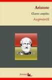 Aristote Aristote - Aristote : Oeuvres complètes et annexes (annotées, illustrées) - Éthique de Nicomaque, Rhétorique, La métaphysique, Les Politiques, De l'âme, Poétique ....