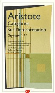Aristote - Catégories.Sur l'interprétation - Organon I - II.