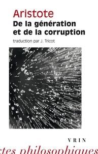Aristote - De la génération et de la corruption.