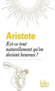 Aristote - Est-ce tout naturellement qu'on devient heureux?.