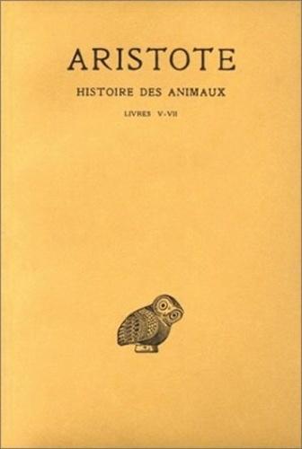 Aristote - Histoire des animaux - Tome 2, Livre V-VII.